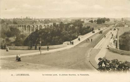 """CPA LUXEMBOURG """"le nouveau pont, le plateau Bourbon, la Passerelle"""""""