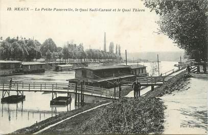 """.CPA  FRANCE 77 """"Meaux, La petite passerelle, Le quai Sadi Carnot et le Quai Thiers"""""""