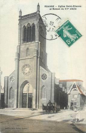 """.CPA  FRANCE 42 """" Roanne, Eglise St Etienne et maison du XVème siècle"""""""