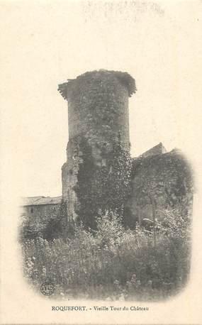 """.CPA FRANCE 12 """"Roquefort, Vieille tour du Château"""""""
