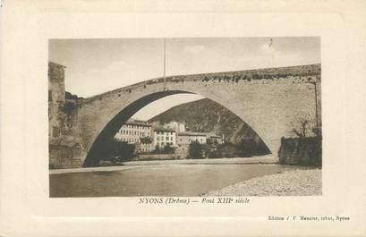 """. CPA  FRANCE  26 """"Nyons, Pont XIIIème siècle"""""""