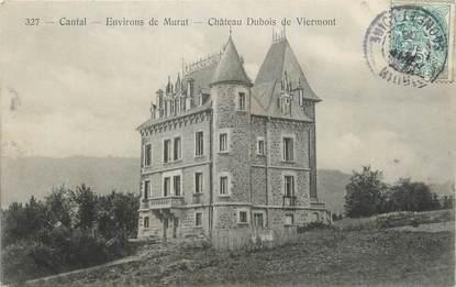 """. CPA   FRANCE 15 """"  Murat, Château Dubois de Viermont"""""""