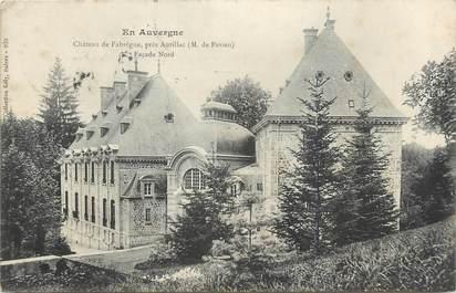 """. CPA FRANCE 15 """"Près d'Aurillac, Château de Fabrègue"""""""