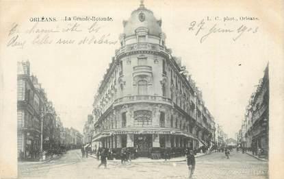 ". CPA FRANCE 45 ""Orléans, La Grande Rotonde"""