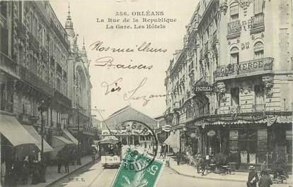 """. CPA FRANCE 45 """"Orléans, La rue de la République , la gare, les hôtels"""""""