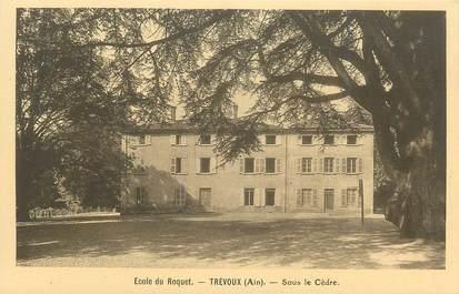 """CPA FRANCE 01 """" Trévoux, Ecole du Roquet, sous le cèdre""""."""
