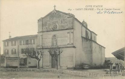 """CPA FRANCE 83 """"St Tropez, Vue de l'ancien Couvent""""."""
