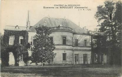 """CPA FRANCE 16 """"Environs de Roullet, Le château des Bergerons""""."""