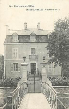 """CPA FRANCE 21 """"Is sur Tille, Château d'eau""""."""