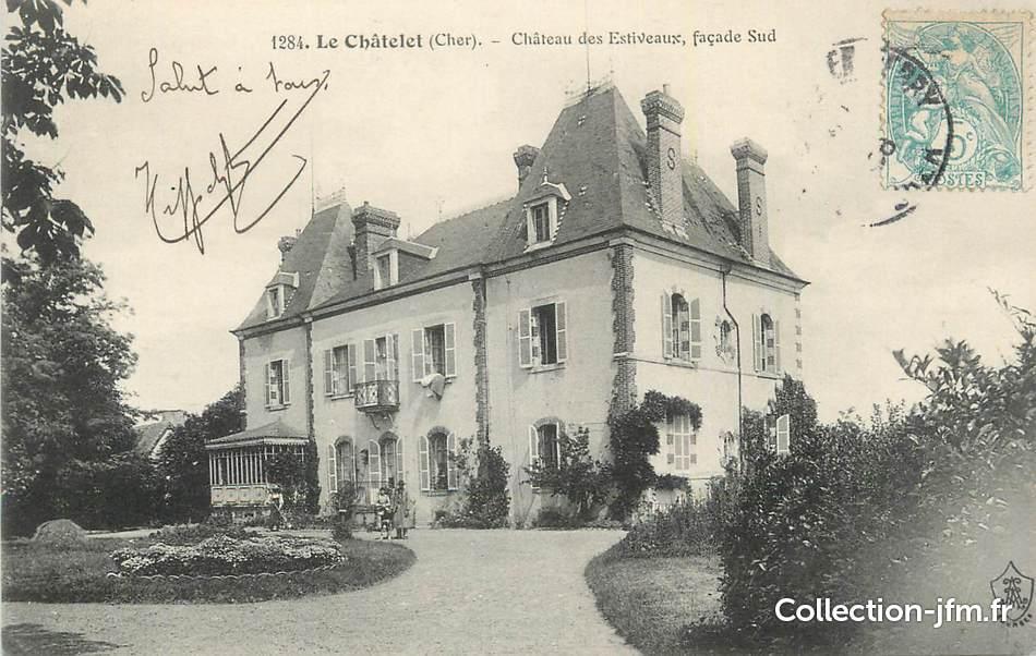 Cpa France 18 Quot Le Chatelet Ch 226 Teau Des Estiveaux Quot 18