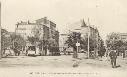 "CPA FRANCE 83 "" Toulon, La porte neuve""."