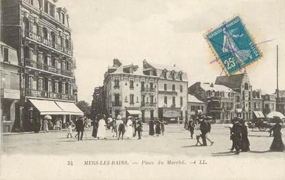 """CPA FRANCE 80 """"Mers les Bains, Place du marché""""."""