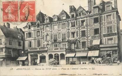 """CPA FRANCE 80 """"Abbeville, Maison du XVIIème siècle, place de l'Amiral Courbet""""."""