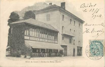 """CPA FRANCE 73 """"Brides les Bains, Hôtel du Centre""""."""