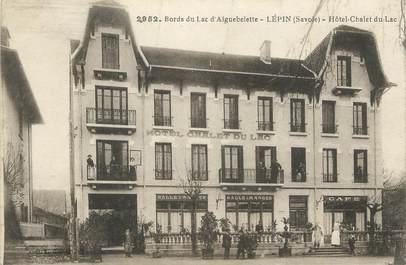 """CPA FRANCE 73 """" Lépin, Hôtel châlet du Lac""""."""