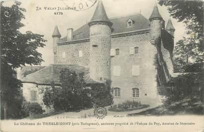 """CPA FRANCE 43 """" Yssingeaux, Le château de Treslemont""""."""