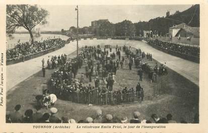 """CPA FRANCE 07 """" Tournon, Le vélodrome Emile Friol le jour de l'inauguration"""". / CYCLISME"""