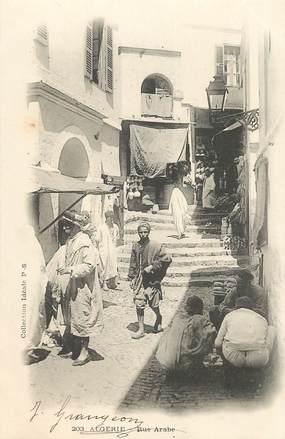 "CPA ALGERIE ""une rue arabe"" / ORIENTALISME / SCÈNES ET TYPES"
