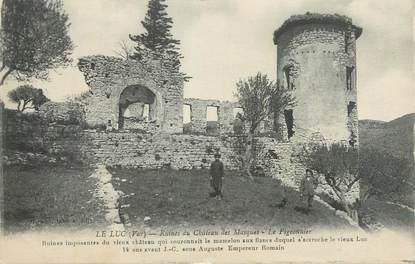 """CPA FRANCE 83 """"Le Luc, Ruines du château des Masques, le pigeonnier""""."""