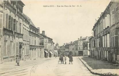 "CPA FRANCE 55 ""Bar le Duc, Rue des Ducs de Bar"""