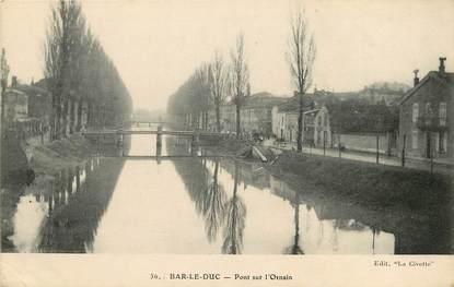 """CPA FRANCE 55 """"Bar le Duc, Pont sur l'Ornain"""""""