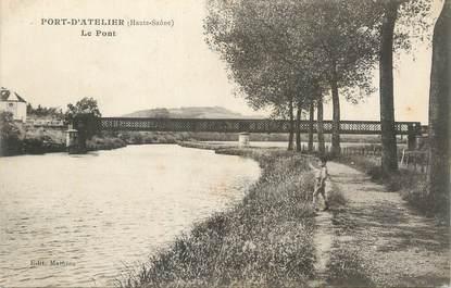 """CPA FRANCE 70 """" Port d'Atelier, Le pont""""."""