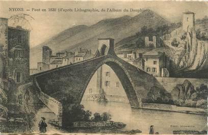"CPA FRANCE 26 "" Nyons, Pont en 1830""."