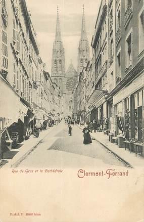 """CPA FRANCE 63 """" Clermont Ferrand, Rue de Gras et la Cathédrale""""."""