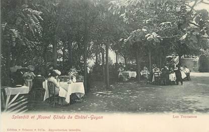 """CPA FRANCE 63 """" Châtel Guyon, Splendid et Nouvel Hôtels, les terrasses""""."""
