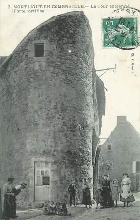 """CPA FRANCE 63 """"Montaigut en Combraille, La Tour ancienne porte fortifiée""""."""