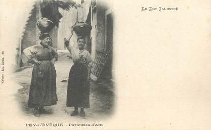 """CPA FRANCE 46 """" Puy l'Evêque, Porteuses d'eau"""". / FOLKLORE"""