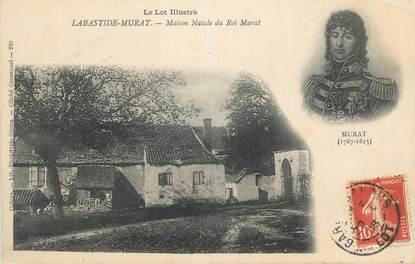 "CPA FRANCE 46 ""Labastide Murat, Maison natale du Roi Murat""."