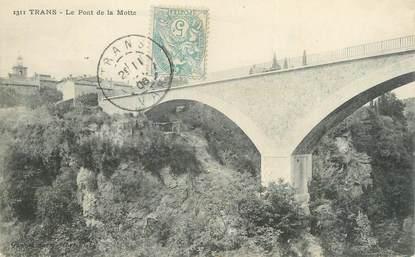 """CPA FRANCE 83 """" Trans, Le pont de la Motte""""."""