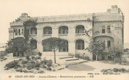 """CPA FRANCE 30 """"Le Grau du Roi,  ancien chateau, sanatorium protestant"""""""