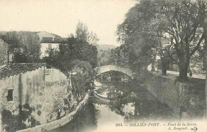 """CPA FRANCE 83 """" Solliès Pont, Le Pont de la Serre""""."""