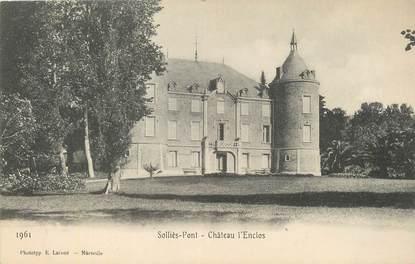"""CPA FRANCE 83 """" Solliès Pont ,Château l'Enclos""""."""
