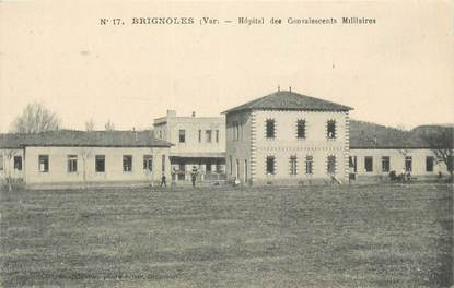 "CPA FRANCE 83 "" Brignoles, Hôpital des convalescents militaires""."