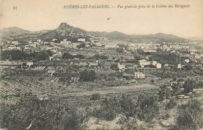 """CPA FRANCE 83 """" Hyères Les Palmiers, Vue générale prise de la colline des Rossignols""""."""