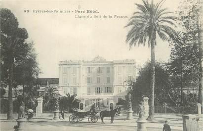 """CPA FRANCE 83 """" Hyères Les Palmiers, Parc Hôtel""""."""