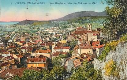 """CPA FRANCE 83 """" Hyères Les Palmiers, Vue générale prise du château""""."""