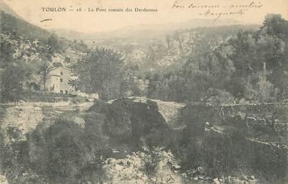 """CPA FRANCE 83 """"Toulon, Le pont romain des Dardennes""""."""