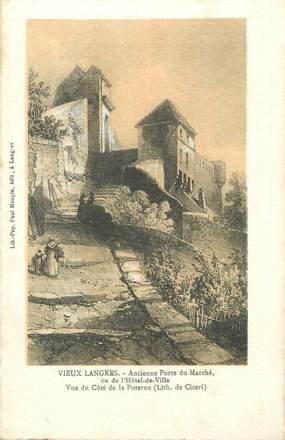 """CPA FRANCE 52 """" Vieux Langres, Ancienne porte du marché""""."""