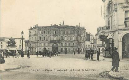 """CPA FRANCE 16 """" Cognac, Place François 1er et l'Hôtel de Londres""""."""