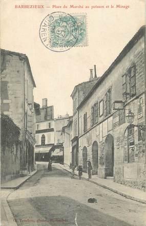 """CPA FRANCE 16 """"Barbezieux, Place du marché au poisson et le minage""""."""