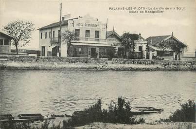 """CPA FRANCE 34 """" Palavas les Flots, Le jardin de ma soeur route de Montpellier""""."""