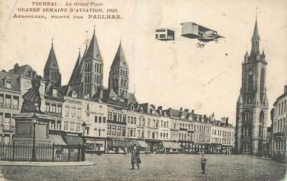"""CPA BELGIQUE """"Tournai, grande semaine d'aviation, 1909, Aéroplane piloté par Paulhan"""""""
