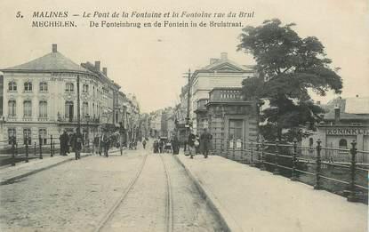 """CPA BELGIQUE """"Malines, Le Pont de la Fontaine et la Fontaine rue du Brul"""""""
