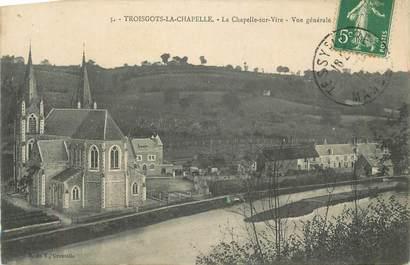 """CPA FRANCE 50 """"Troisgros la Chapelle, La Chapelle sur Vire, Vue générale""""."""