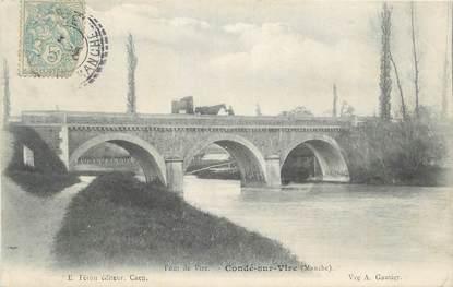 """CPA FRANCE 50 """" Condé sur Vire, Pont de Vire""""."""