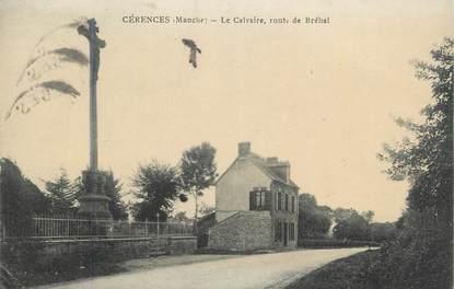 """CPA FRANCE 50 """" Cérences, Le calvaire route de Bréhal""""."""